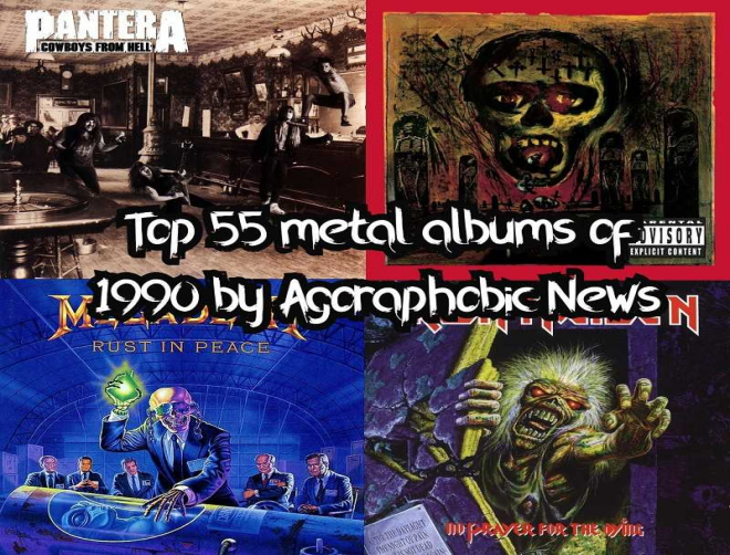 Top 55 metal albums of 1990 by Agoraphobic News